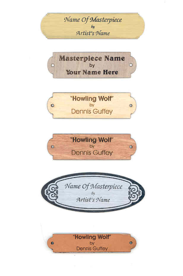 Click to view all our varieties of identification name plates for your art...